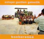 OZTOPO GUZTIEN GAINETIK / bonberenea ekintzak / 2002