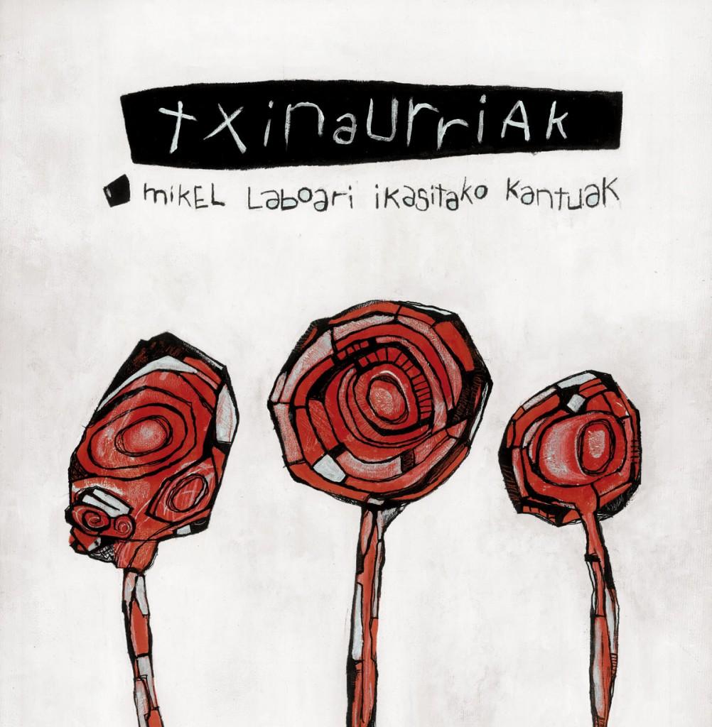bH013 / Txinaurriak – Mikel Laboari Ikasitako Kantuak / 2CD